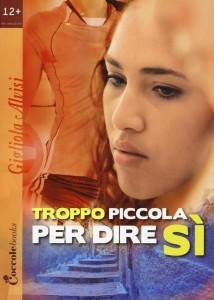 Troppo-Piccola-Per-Dire-Si-Gigliola-Alvisi-Coccole-Books-Premio- Nazionale-Di-Letteratura-Per-I-Ragazzi-Gigante-Delle-Langhe