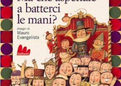 VII edizione - Ma che aspettate a batterci le mani? - Mauro Evangelista - Gallucci Editore