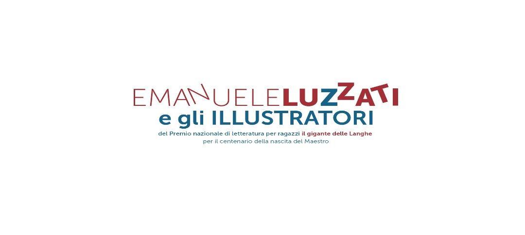 Emanuele Luzzati e gli illustratori del Premio nazionale di letteratura per ragazzi 'il gigante delle Langhe' per il centenario della nascita del Maestro – Mondovì 12 agosto / 13 settembre 2021
